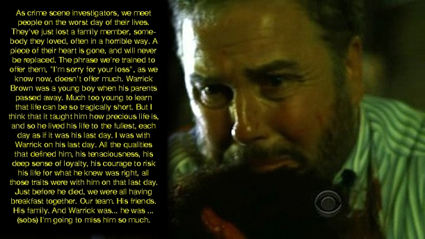 The team bands together when one of their beloved teammates is murdered and the person responsible has a perfect scapegoat. This was one of my favorites because you rarely get to see Grissom get emotional, but the deep emotional acting in this episode was on-point!